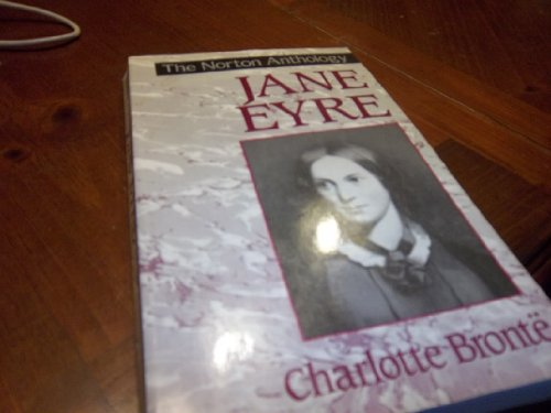 The Norton Anthology of English Literature: With Jane Eyre: Bronte, Charlotte, Richard J. Dunn, ...