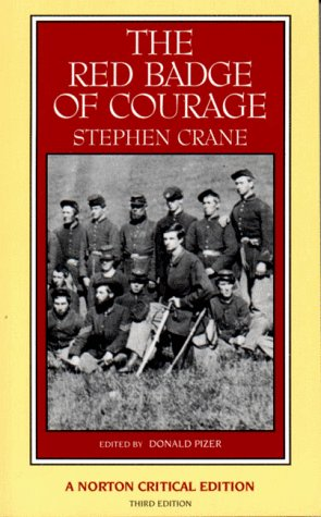 The Red Badge of Courage: An Authoritative Text Backgrounds and Sources Criticism: Crane, Stephen/ ...