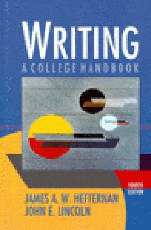 Writing: A College Handbook: James A. W.