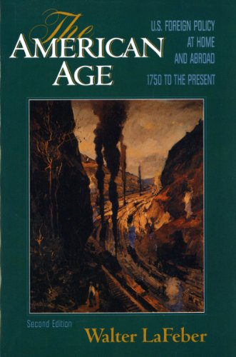 9780393964745: The American Age: United States Foreign Policy at Home and Abroad 1750 to the Present (2 Volumes in 1)