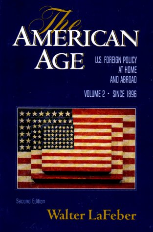 9780393964769: The American Age: United States Foreign Policy at Home and Abroad, Vol. 2: Since 1896