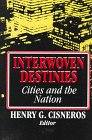 9780393965827: Interwoven Destinies: Cities and the Nation