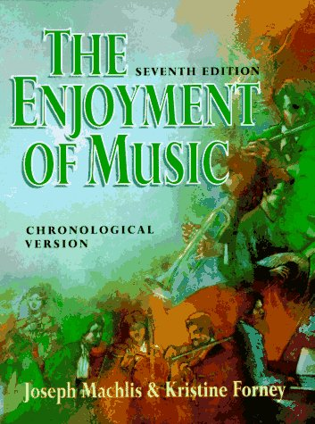 9780393966435: The Enjoyment of Music: An Introduction to Perceptive Listening/Chronological Version (Chronological ed.)