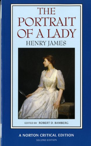 9780393966466: The Portrait of a Lady: An Authoritative Text Henry James and the Novel Reviews and Criticism