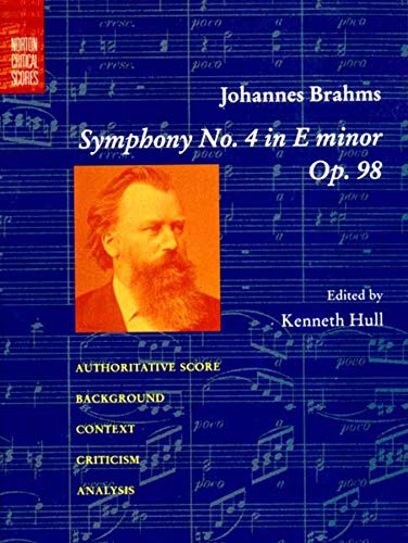 9780393966770: Brahms: Symphony No. 4 in E Minor, Op. 98 (Norton Critical Scores)