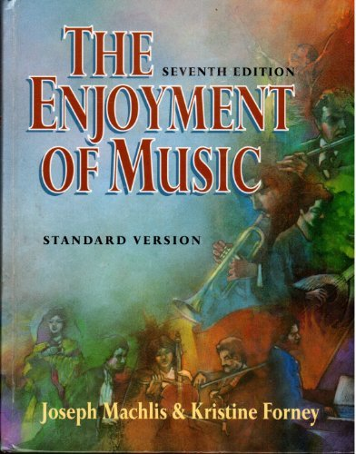 9780393966831: The Enjoyment of Music: An Introduction to Perceptive Listening