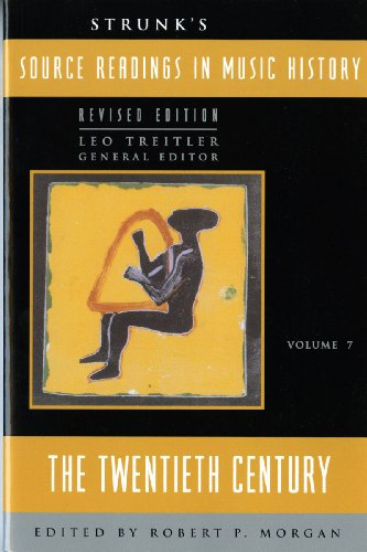 9780393967005: Strunk's Source Readings in Music History: The Twentieth Century (Revised Edition) (Vol. 7) (Source Readings Vol. 7)