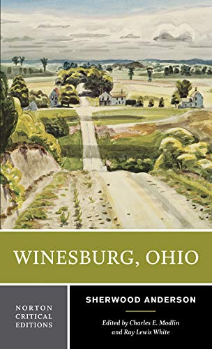 Winesburg, Ohio (First Edition) (Norton Critical Editions): Anderson, Sherwood