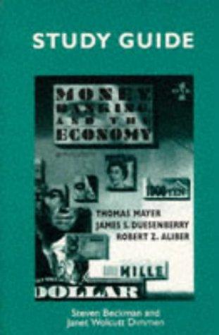 Money, Banking, & the Economy, Sixth Edition: Thomas Mayer; Robert