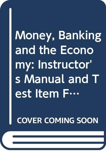 9780393968507: Money, Banking and the Economy: Instructor's Manual and Test Item File to 6r.e