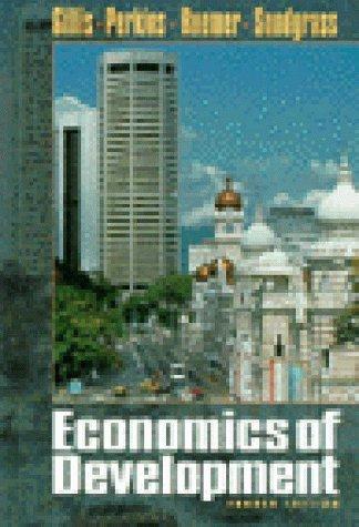 Economics of Development: Dwight H. Perkins, Michael Roemer, Donald R. Snodgrass