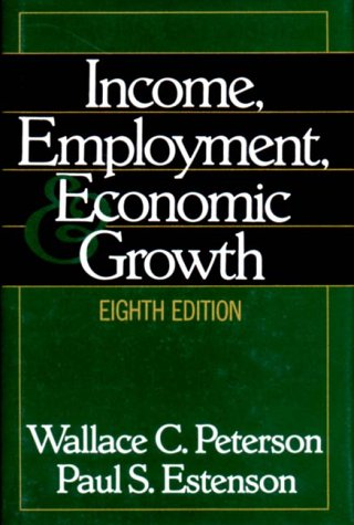 Income, Employment, and Economic Growth (Eighth Edition): Estenson, Paul S.,