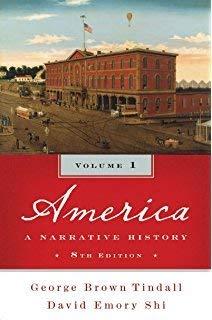 America; A Narrative History Volume 1 (Study Guide) (v. 1): Shi, David E.; Tindall, George Brown