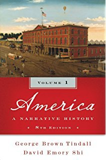 America; A Narrative History Volume 1 (Study Guide) (v. 1): Shi, David E.; Tindall, George Brown