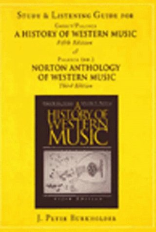 9780393969054: Study and Listening Guide for a History of Western Music/5th: And Norton Anthology of Western Music/3rd