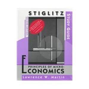 Study Guide for Stiglitz's Principles of Microeconomics: Lawrence Martin