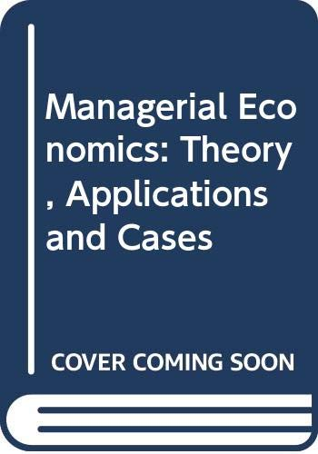 Managerial Economics: Theory, Applications and Cases: Mansfield, Edwin
