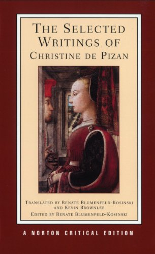 The Selected Writings of Christine De Pizan (Norton Critical Editions) (0393970108) by Pizan, Christine de