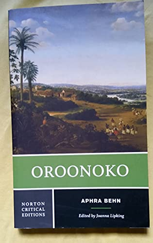 9780393970142: Oroonoko: An Authoritative Text Historical Backgrounds Criticism
