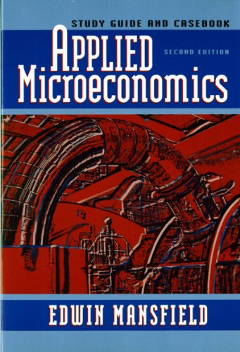 Applied Microeconomics : Study Guide and Case: Edwin Mansfield