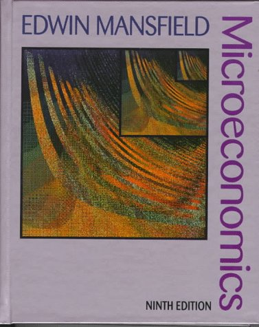 Microeconomics: Theory/Applications: Mansfield, Edwin
