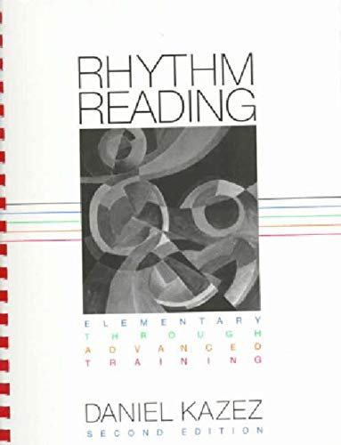 Rhythm Reading Elementary Through Advanced Training: Kazez, Daniel