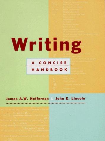 Writing: A Concise Handbook: James A. W.