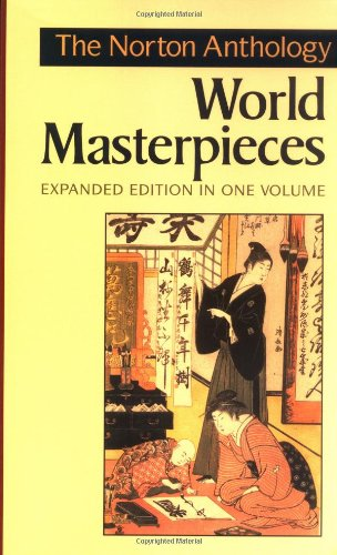 The Norton Anthology of World Masterpieces (Expanded Edition) (Vol. One-Volume): Maynard Mack (...