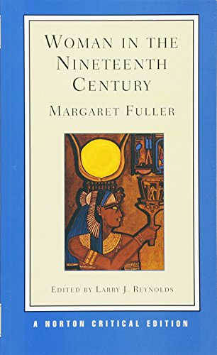 9780393971576: Woman in the Nineteenth Century (Norton Critical Editions)