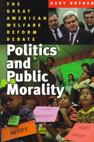 9780393971736: Politics and Public Morality: The Great American Welfare Reform Debate