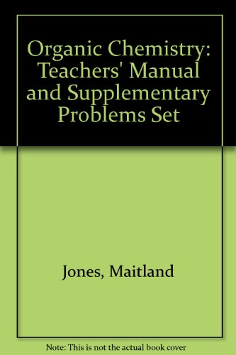 Organic Chemistry: Teachers' Manual and Supplementary Problems Set (0393971813) by Ovaska, Timo; Jones, Maitland