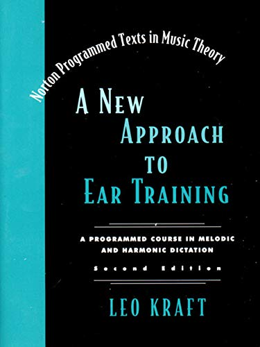 9780393972177: A New Approach to Ear Training: A Programmed Course in Melodic and Harmonic Dictation (Norton Programed Texts in Music Theory.)