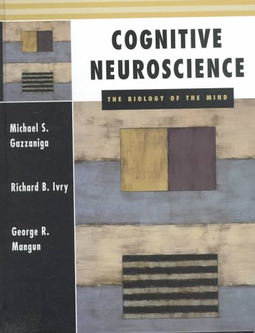 Cognitive Neuroscience - The Biology of the Mind.