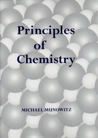 Principles of Chemistry: Munowitz, Michael