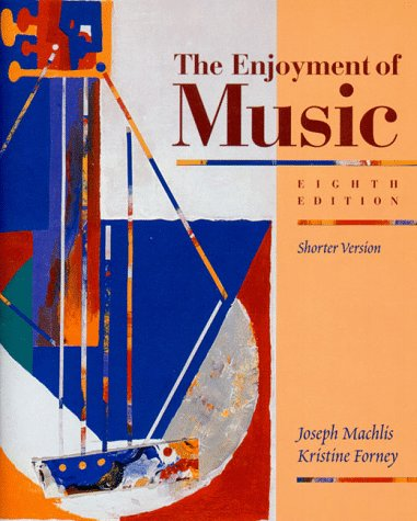 9780393973013: The Enjoyment of Music: An Introduction to Perceptive Listening/Shorter Version