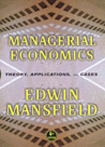Management Economics : Theory, Applications, and Cases: Edwin Mansfield