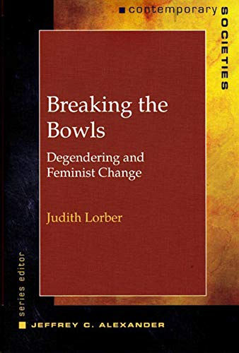 9780393973259: Breaking the Bowls: Degendering and Feminist Change (Contemporary Societies Series)