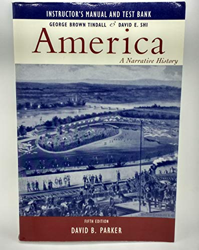 America: Instructors' Manual & Test Bank to: Tindall, George Brown;