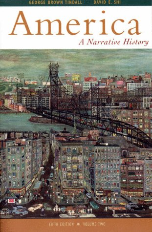 America: A Narrative History, Fifth Edition, Volume: George Tindall, David