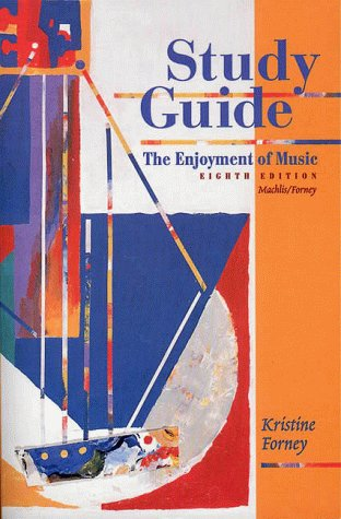 Study Guide for the Enjoyment of Music (0393973522) by Forney, Kristine