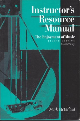 9780393973624: The Enjoyment of Music: Instructor's Resource Manual to 8r.e: An Introduction to Perceptive Listening
