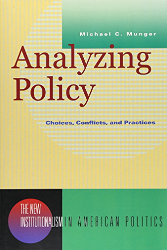 Analyzing Policy: Choices, Conflicts, and Practices (New: Michael C. Munger