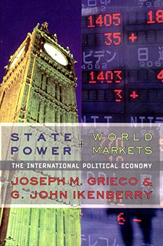 State Power and World Markets: The International: Grieco, Joseph M.;