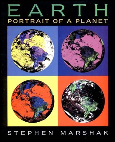 Earth: Portrait of a Planet with CDROM: Marshak, Stephen; Prothero,