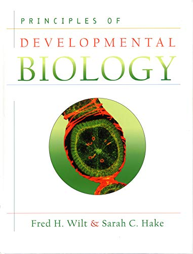 Principles of Developmental Biology: Wilt, Fred H.; Hake, Sarah
