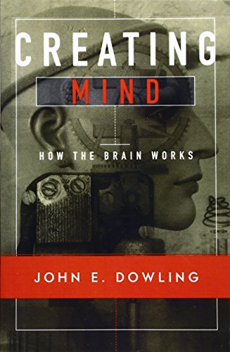 9780393974461: Creating Mind: How the Brain Works