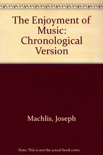 9780393974553: The Enjoyment of Music: Chronological Version