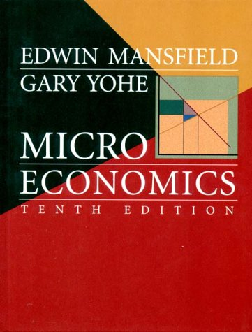 Microeconomics: Theory/Applications: Edwin Mansfield, Gary