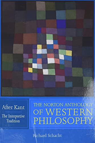 9780393974683: The Norton Anthology of Western Philosophy: After Kant (Vol. Volume 1: The Interpretive Tradition)