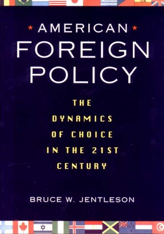 9780393974782: American Foreign Policy: The dynamics of choice in the 21st century